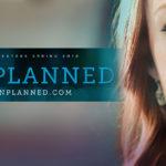 «Незапланированная» (2019): то, что она видела, изменило всё